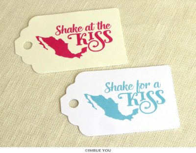 Shake for a Kiss Shake at the Kiss mexico wedding tag by Imbue You